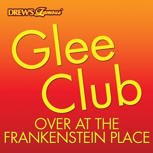 Glee Club: Over At The Frankenstein Place
