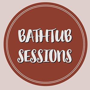 Bathtub Sessions