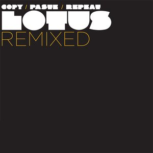 Copy Paste Repeat: Lotus Remixed