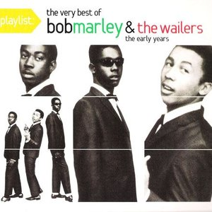 Playlist: The Very Best Of Bob Marley & The Wailers: The Early Years
