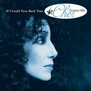 Greatest Hits: If I Could Turn Back Time