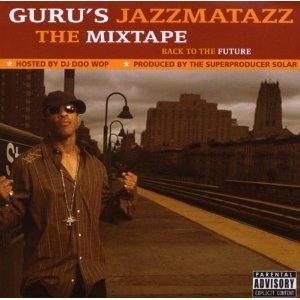 GURU's Jazzmatazz: Back To The Future - Mix Tape