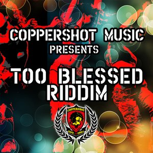 Too Blessed Riddim