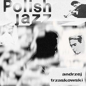The Masters of Polish Jazz - Andrzej Trzaskowski