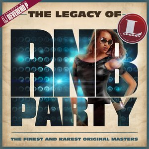 The Legacy of Rn'B Party