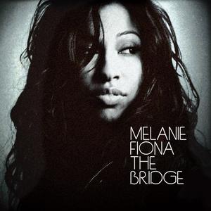 Melanie Fiona - The Bridge - Lyrics2You