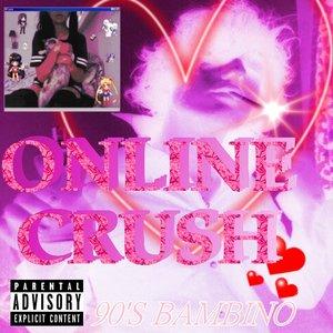 ONLINE CRUSH