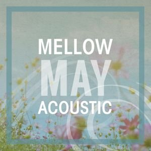 Mellow May Acoustic
