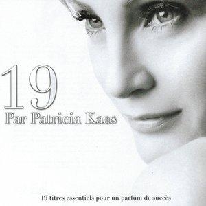 19 par Patrica Kaas (19 titres essentiels pour un parfum de succès)