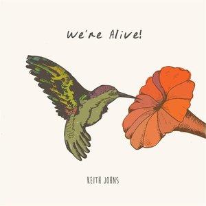 We're Alive!