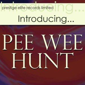 Introducing….Pee Wee Hunt