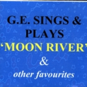 G.E. Sings And Plays 'Moon River' & Other Favourites