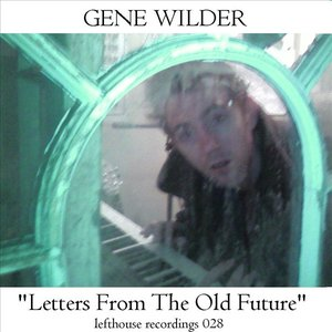 """Letters From The Old Future"""