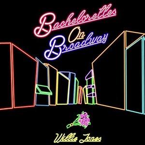Bachelorettes on Broadway - Single