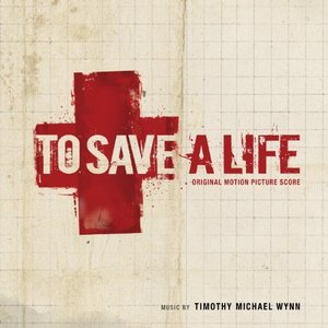 To Save a Life (Original Motion Picture Score)