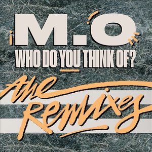 Who Do You Think Of? (The Remixes)