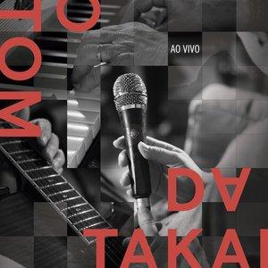 O Tom da Takai Ao Vivo