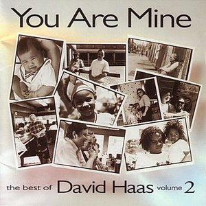 You Are Mine/Best of David Haas Vol. 2