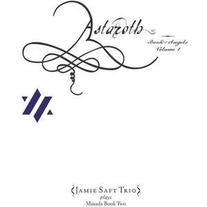 Astaroth: Book of Angels, Vol. 1