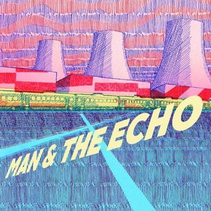 Man & the Echo