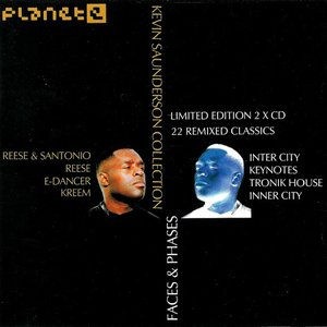 Faces & Phases - The Kevin Saunderson Collection