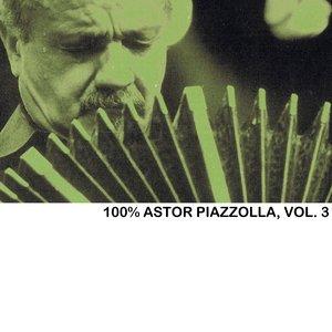 100% Astor Piazzolla, Vol. 3