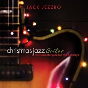 Christmas Jazz Guitar: Instrumental Jazz for the Holidays