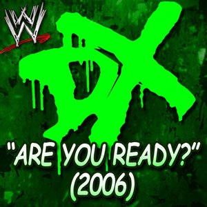 Are You Ready? (2006) (D-Generation X)