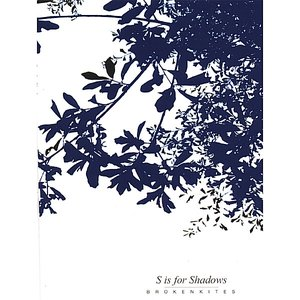 S is for Shadows