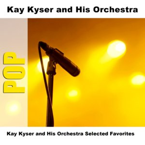 Kay Kyser and His Orchestra Selected Favorites