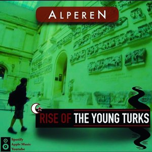 Rise of the Young Turks
