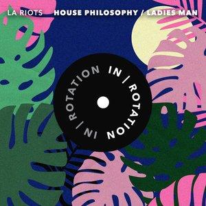 House Philosophy / Ladies Man