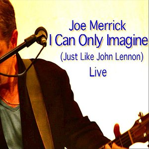 I Can Only Imagine (Just Like John Lennon) [Live]