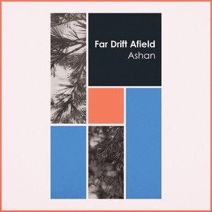 Far Drift Afield