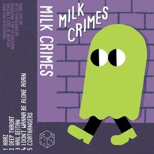 Milk Crimes