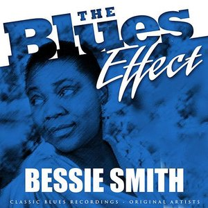 The Blues Effect - Bessie Smith