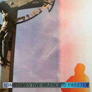 Sometimes the Silence is Sweeter