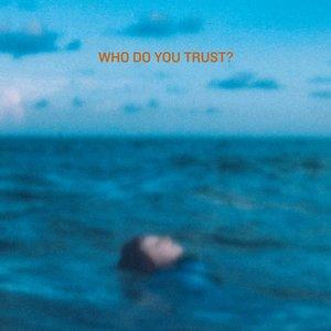Who Do You Trust? - Single