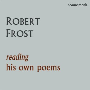 Robert Frost Reading His Own Poems