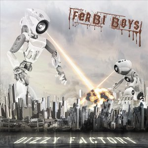 Ferbi Boys - Dizzy Factory