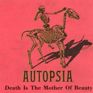 Death Is The Mother Of Beauty