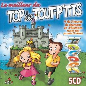 Le Meilleur Du Top Des Tout P'Tits (5 CD)