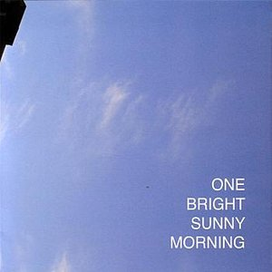 One Bright Sunny Morning