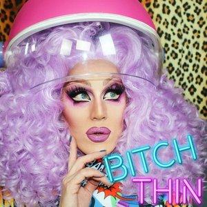 Bitch Thin