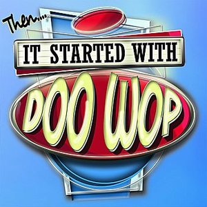 It Started With Doo Wop