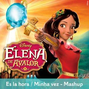 "Es la hora / Minha vez - Mashup (From ""Elena of Avalor""/Multi-language Version)"