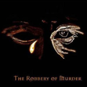 The Robbery Of Murder