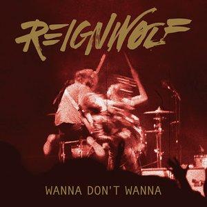 Wanna Don't Wanna