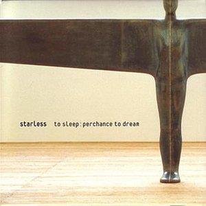 To Sleep: Perchance to Dream