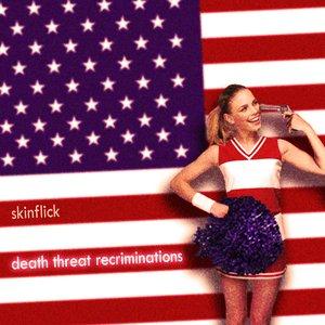 Death Threat Recriminations